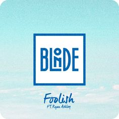 "Listen to ""Foolish,"" the suave, electro-R&B debut single from Bristol duo, Blonde."