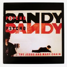 """The Jesus and Mary Chain, 'Psychocandy' - Pretty Scottish boys surfing a wave of doom and gloom and enjoying every moment of it. The Jesus and Mary Chain's debut is a decadent alt-rock masterpiece of bubblegum pop – with """"Just Like Honey,"""" """"My Little Underground"""" and """"Never Understand"""" – drowned in feedback."""
