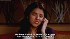 But then you have a whole day where you don't check their Facebook/Twitter/Instagram and it's an achievement. | 29 Times Anna Kendrick Perfectly Described Being A Woman