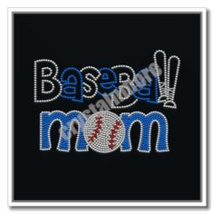 Custom Rhinestone Transfer Baseball Mom for t shirt #baseball, #mom