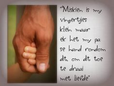 Miskien is my vingertjies klein. Father Poems, Happy Father Day Quotes, Happy Fathers Day, Market Day Ideas, Afrikaanse Quotes, Father's Day Diy, Birthday Wishes, Quote Of The Day, Life Quotes