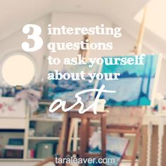 3 interesting questions to ask yourself about your art