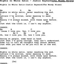 Song Nights In White Satin by Justin Hayward(the Moody Blues), song lyric for vocal performance plus accompaniment chords for Ukulele, Guitar, Banjo etc. Description from traditionalmusic.co.uk. I searched for this on bing.com/images