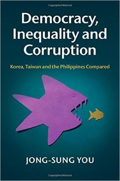 Democracy, inequality and corruption : Korea, Taiwan and the Philippines compared / Jong-sung You