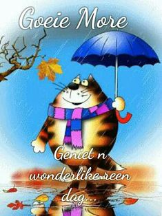 Good Morning Wishes, Good Morning Quotes, Goeie More, Afrikaans Quotes, Africa, Rain, Inspirational, Signs, Garden