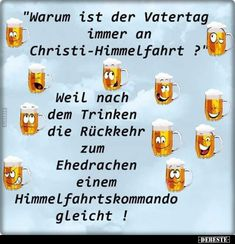 """""""Warum ist der Vatertag immer an Christi-Himmelfahrt? Man Humor, Satire, Picture Quotes, Fathers Day, Religion, Funny Pictures, Told You So, Sayings, Tattoos"""