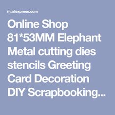 Online Shop 81*53MM Elephant Metal cutting dies stencils Greeting Card Decoration DIY Scrapbooking Scrapbook Paper Photo Album Craft Dies | Aliexpress Mobile