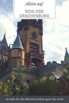 ALLEIN IM MÄRCHENSCHLOSS - mit meinen Tipps könnt ihr den märchenhaften Ort und die Rheinromantik in Königswinter ungestört genießen!