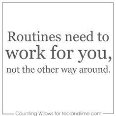 Establish routines at home that work for you   tealandlime.com