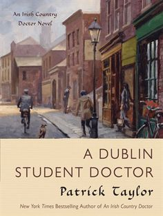 A Dublin Student Doctor by Patrick Taylor. Irish Country Series, Book 6 (Audiobook.) Patrick Taylor's devoted readers know Doctor Fingal Flahertie O'Reilly as a pugnacious general practitioner in the quaint Irish village of Ballybucklebo. Now Taylor turns back the clock to give us a portrait of the young Fingal—and show us the pivotal events that shaped the man he would become. #ireland #historical