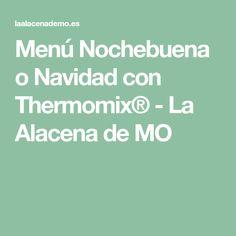 Menú Nochebuena o Navidad con Thermomix® - La Alacena de MO