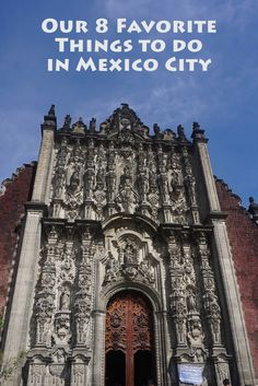 Our 8 Favorite Things to Do in Mexico City