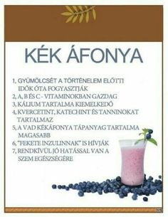 Kék áfonya  Mire is jó? Smoothie Fruit, Health Remedies, Eating Well, Health Tips, Healthy Lifestyle, Vitamins, Food And Drink, Health Fitness, Healthy Eating