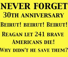. & on April 18, 1983 United States embassy bombing was a suicide bombing in Beirut, Lebanon, that killed 63 people, mostly embassy and CIA staff members, several soldiers and one Marine. 17 of the dead were Americans. It was the deadliest attack on a U.S. diplomatic mission up to that time, and is thought of as marking the beginning of anti-U.S. attacks by Islamist groups. Reagan's Benghazi, but no outrage, no Hearings