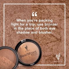 Headed out on a trip? Save some room in your bags by using Beachfront Bronzer in place of eyeshadow and blusher. Use either matte or shimmer side. https://www.youniqueproducts.com/CrystalHaffner