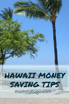 Tips for saving money when traveling in Hawaii. Help booking the best place to stay, rental car, activities and inter-island flights! mommatogo.com