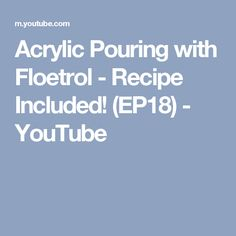 Acrylic Pouring with Floetrol - Recipe Included! Pour Painting, Texture Painting, Large Painting, Recipie Videos, Painting Recipe, Acrylic Pouring Techniques, Liquitex, Happy Paintings, Acrylic Sheets