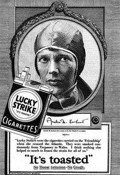 "Amelia Earhart says ""Lucky Strikes were the cigarettes carried on the 'Friendship' when she crossed the Atlantic. They were smoked continuously from Trepassey to Wales. I think nothing elso help so much to lessen the strain or ll of us. Pub Vintage, Vintage Signs, Vintage Posters, Vintage Photos, Vintage Stuff, Amelia Earhart, Amelie, Vaughan, Vintage Cigarette Ads"