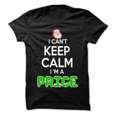 Keep Calm PRICE Christmas Time T-Shirts, Hoodies. ADD TO CART ==► https://www.sunfrog.com/LifeStyle/Keep-Calm-PRICE-Christmas-Time--0399-Cool-Name-Shirt-.html?id=41382