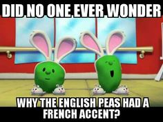 """The french peas first appeared in """"Josh and the Big Wall"""" as the citizens of Jericho. They stood on the wall and hurled down insults at the Israelite veggies.  The french accent is likely a reference to """"Monty Python and the Holy Grail."""""""