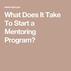 What Does It Take To Start a Mentoring Program?