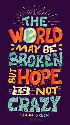 Hope Is Not Crazy Broken World #iPhone #5s #wallpaper