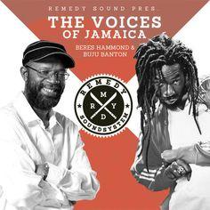 Remedy Soundsystem – The Voices Of Jamaica [Beres Hammond & Buju Banton]
