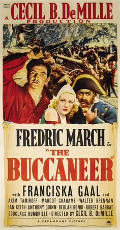 The Buccaneer (Paramount, 1938) movie poster Cecil B. DeMille directs this semi-fictional account of pirate Jean Lafitte's involvement...