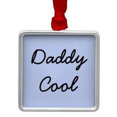 "Premium ""Daddy Cool"" Ornament"