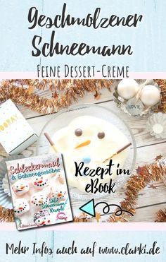 Dieses Rezept und viele weitere Rezepte findest du in dem neuen eBook: Schleckermaul und Schneegestöber - Süße Schneemann-Rezepte, erschienen im BOD-Verlag von der Kreativ-Autorin Kathleen Lassak.  In dem Buch dreht sich alles um die Themen Schneemann, Backen, Dessert und Co.  #schnee #winter #weihnachten #kochen #backen #affiliate #buch #ebook #kinder #kinderbacken #basteln #clarkidiy Dessert, Christmas, Diy, Food, Christmas Cooking, Winter Christmas, Melted Snowman, Cute Snowman, Craft Instructions For Kids