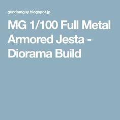 MG 1/100 Full Metal Armored Jesta - Diorama Build