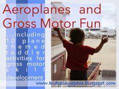 Aeroplanes & gross motor fun!