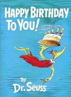 Happy Birthday to You! by Dr. Seuss, http://www.amazon.com/dp/0394800761/ref=cm_sw_r_pi_dp_RhkCrb1AVSS51