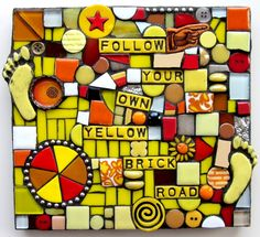 Follow Your Own Yellow Brick Road. Mixed Media Mosaic on Wood. Wall hanging. $38