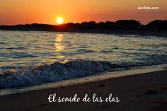 El sonido de las olas. #mehacefeliz