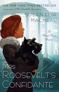 Mrs. Roosevelt's Confidante by Susan Elia MacNeal | PenguinRandomHouse.com  Amazing book I had to share from Penguin Random House