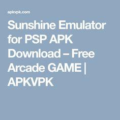 Sunshine Emulator for PSP APK Download – Free Arcade GAME   APKVPK
