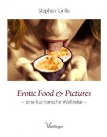 """Entdeckungen aus aller Welt mit künstlerischen Bildern im neuen Kochbuch """"Erotic Food and Pictures"""". Fantasieanregend, durch das Buch zu blättern,"""