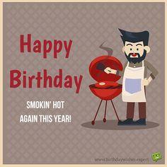 Happy Birthday. Smokin' hot again this year.