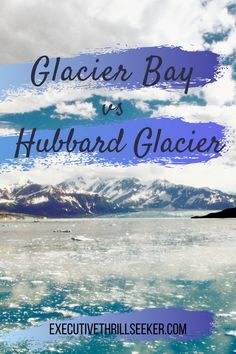 Glacier Bay vs Hubbard Glacier which one is better for your Alaska cruise? Find out the difference between Glacier Bay versus Hubbard Glacier #Alaska #US #United States Alaska Travel, Alaska Cruise, Canada Travel, Travel Usa, Hubbard Glacier, Us Destinations, Travel Guides, Travel Tips, Road Trip Usa