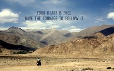 Friday motivation: Your heart is free, have the courage To follow it……!!!! #travel #destination #heart