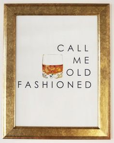 Call Me Old Fashioned print.
