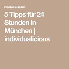 5 Tipps für 24 Stunden in München | individualicious