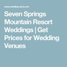 Seven Springs Mountain Resort Weddings   Get Prices for Wedding Venues