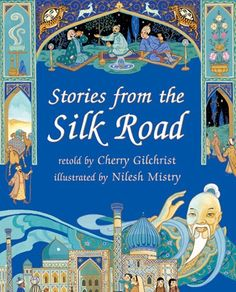 Stories from the Silk Road  Journey along the ancient trade route between East and West. The seven intriguing tales in this collection each feature an important city along the Silk Road, and are filled with adventure and drama, as the merchants, muleteers, spies and shepherds travel this exotic route.  www.wereadbarefoot.com