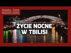 Życie nocne w Tbilisi - Tamada-Tour.com.pl odc. 19 - YouTube