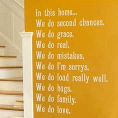 In this home we.....
