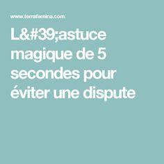 L'astuce magique de 5 secondes pour éviter une dispute