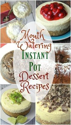 Mouth Watering Instant Pot Dessert Recipes                              …