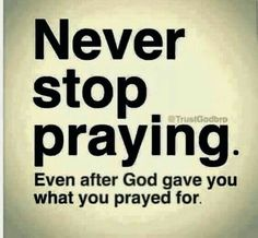 Never stop praying life quotes quotes prayer pray wisdom life lessons God Prayer, Prayer Quotes, Bible Verses Quotes, Faith Quotes, Scriptures, Quotes Quotes, Sport Quotes, Salvation Prayer, Wisdom Sayings
